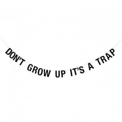Guirnalda Don´t Grow Up