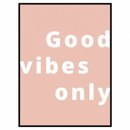 Good Vibes Only drucken